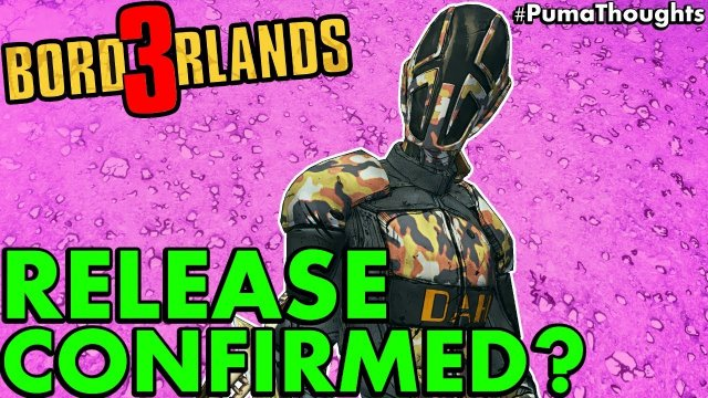 Is a Borderlands 3 Release Date/Window Now Confirmed? (2018 to Early 2019 RELEASE) #PumaThoughts