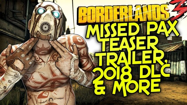 Borderlands 3 - Original Teaser Trailer Was Set For PAX 2018, 2018 DLC & More