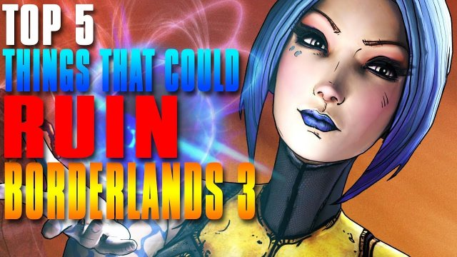 Top 5 Things That Could RUIN Borderlands 3!
