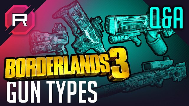Borderlands 3 Gun Types Q&A