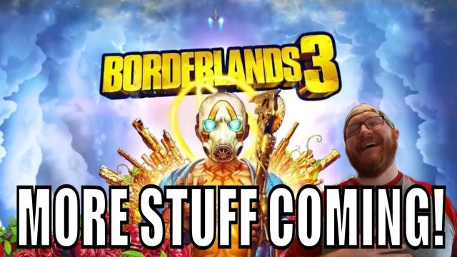 Borderlands 3 New Stuff Coming!!