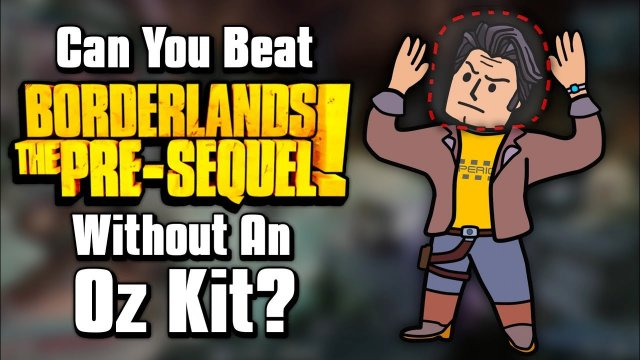 Can You Beat Borderlands: The Pre-Sequel Without An Oz Kit?
