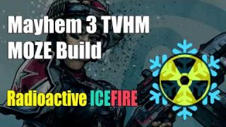 Moze MAYHEM 3 TVHM Ready | Radiation Ice Fire End Game Build