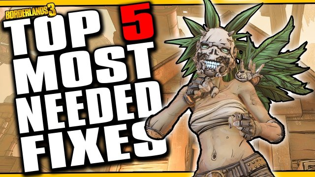 TOP 5 MOST NEEDED FIXES [Borderlands 3]