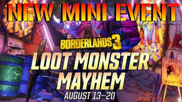 Borderlands 3: NEW LOOT MONSTER MAYHEM EVENT!!! (August 13th - 20th 2020) HOT FIX
