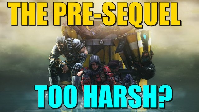 Borderlands The Pre-Sequel: Too Harsh?