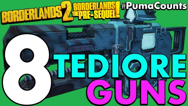 Top 8 Best Tediore Guns and Weapons in Borderlands 2 and The Pre-Sequel! #PumaCounts