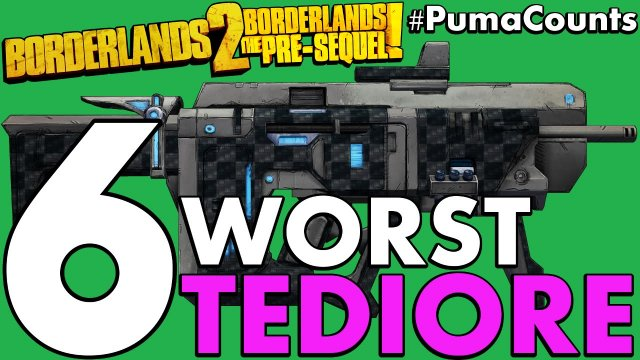 Top 6 Worst Tediore Guns and Weapons in Borderlands 2 and The Pre-Sequel! #PumaCounts