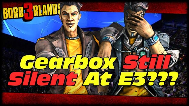 Still No Borderlands 3 News...Is Gearbox's Silence Bad For The Franchise's Future???